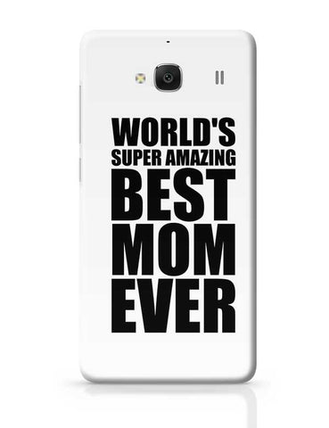 World'S Super Amazing Mom Ever Redmi 2 / Redmi 2 Prime Covers Cases Online India