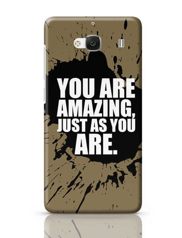 You Are Amazing Just As You Are. Redmi 2 / Redmi 2 Prime Covers Cases Online India