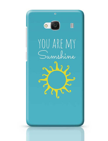 You Are My Sunshine Redmi 2 / Redmi 2 Prime Covers Cases Online India