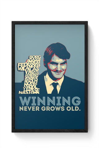 1 no winning never grows old roger federer Framed Poster Online India