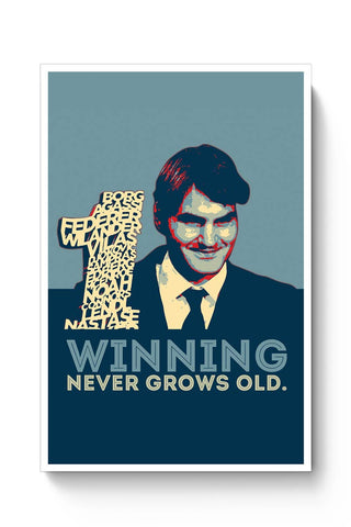 Buy 1 no winning never grows old roger federer Poster