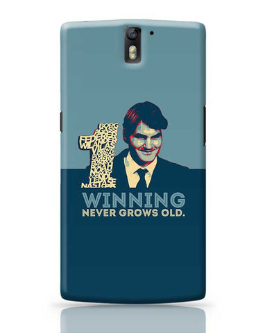 1 no winning never grows old roger federer OnePlus One Covers Cases Online India