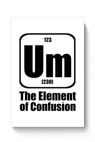 Buy 123 um [230] the element of confusion Poster