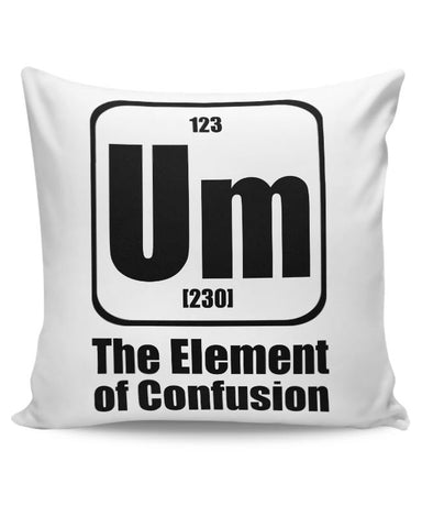 123 um [230] the element of confusion Cushion Cover Online India