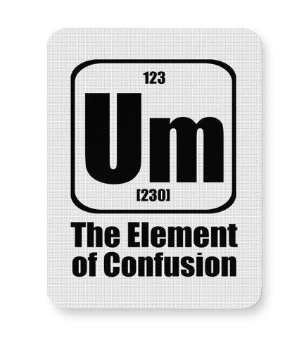 123 um [230] the element of confusion Mousepad Online India