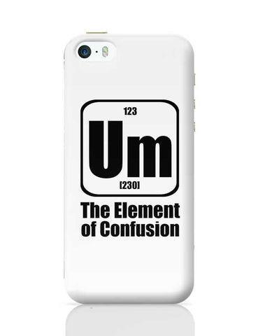 123 um [230] the element of confusion iPhone 5/5S Covers Cases Online India