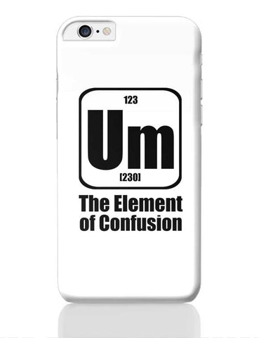 123 um [230] the element of confusion iPhone 6 Plus / 6S Plus Covers Cases Online India