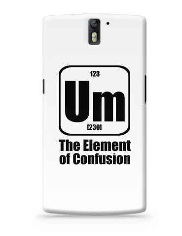123 um [230] the element of confusion OnePlus One Covers Cases Online India