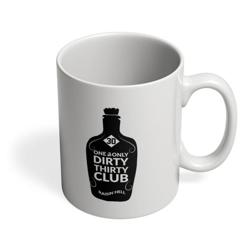 30 one and only dirty thirty club raisin hell Coffee Mug Online India