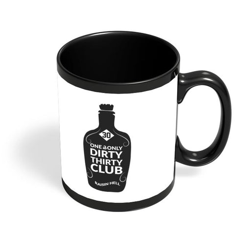 30 one and only dirty thirty club raisin hell Black Coffee Mug Online India