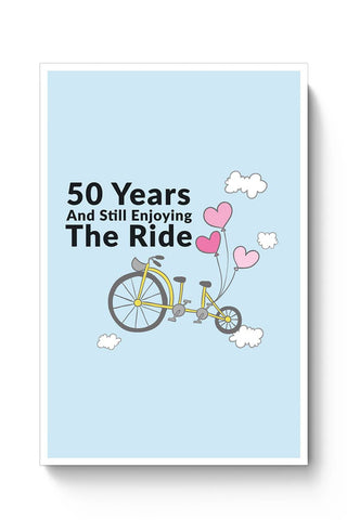 Buy 50 years and still enjoying the ride Poster