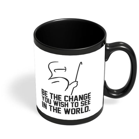 be the change you wish to see in the world mahatma gandhi Black Coffee Mug Online India