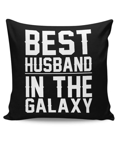 best husband in the galaxy Cushion Cover Online India