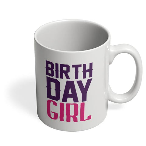 birthday girl Coffee Mug Online India