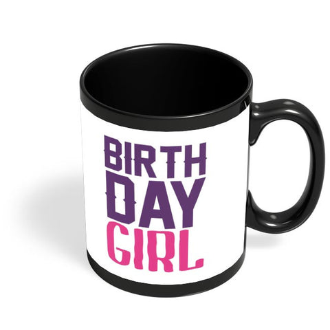 birthday girl Black Coffee Mug Online India