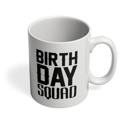 birthday squad Coffee Mug Online India