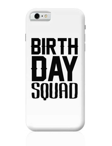 birthday squad iPhone 6 / 6S Covers Cases