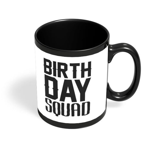 birthday squad Black Coffee Mug Online India