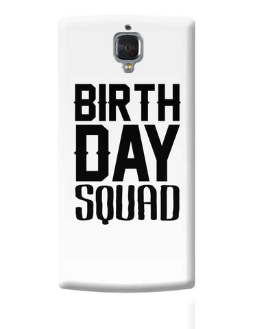 birthday squad OnePlus 3 Covers Cases Online India