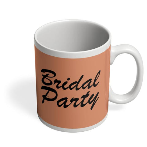bridal party Coffee Mug Online India