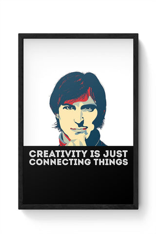 creativity is just connecting things Steve Jobs Framed Poster Online India