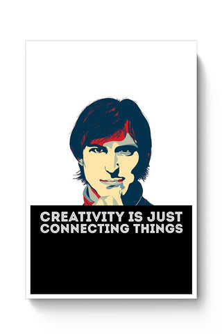 Buy creativity is just connecting things Steve Jobs Poster