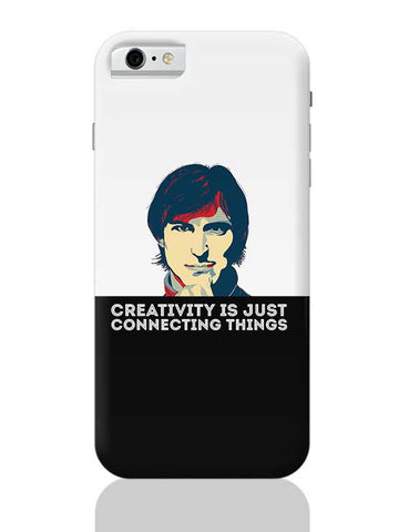 creativity is just connecting things Steve Jobs iPhone 6 6S Covers Cases Online India
