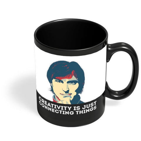 creativity is just connecting things Steve Jobs Black Coffee Mug Online India