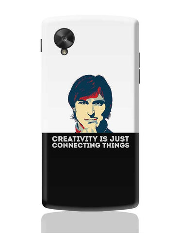 creativity is just connecting things Steve Jobs Google Nexus 5 Covers Cases Online India