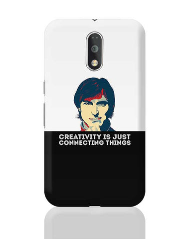 creativity is just connecting things Steve Jobs Moto G4 Plus Online India