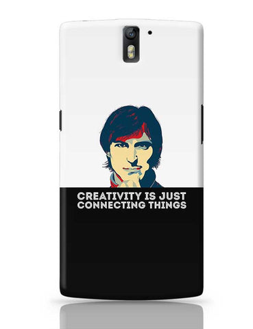 creativity is just connecting things Steve Jobs OnePlus One Covers Cases Online India