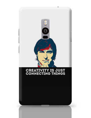 creativity is just connecting things Steve Jobs OnePlus Two Covers Cases Online India