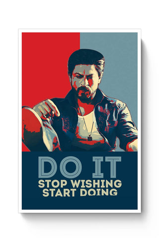 do it stop wishing start doing Shah Rukh Khan Poster Online India