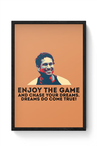 enjoy the game and chase your dreams do dome true Sachin Tendulkar Framed Poster Online India