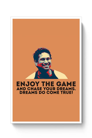enjoy the game and chase your dreams do dome true Sachin Tendulkar Poster Online India
