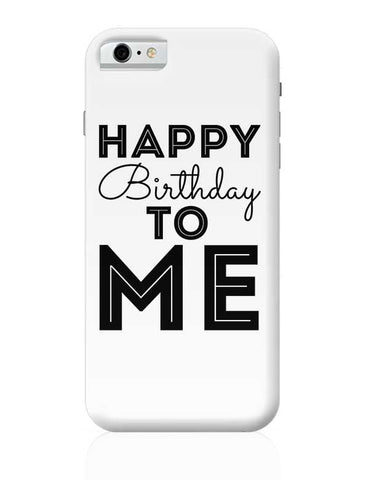 happy birthday to me iPhone 6 / 6S Covers Cases
