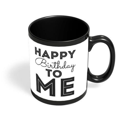 happy birthday to me Black Coffee Mug Online India