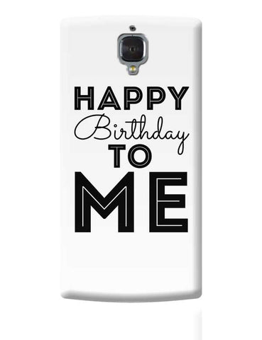 happy birthday to me OnePlus 3 Covers Cases Online India