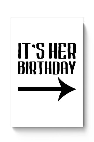 Buy it's her birthday Poster