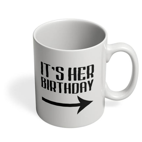 it's her birthday Coffee Mug Online India