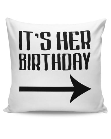 it's her birthday Cushion Cover Online India