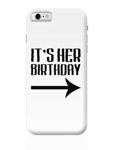 it's her birthday iPhone 6 / 6S Covers Cases