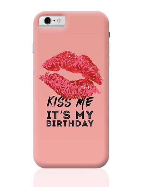 kiss me it's my birthday iPhone 6 / 6S Covers Cases