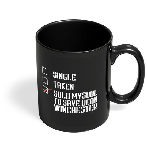 single, taken, sold mysoul to save dean winchester Black Coffee Mug Online India