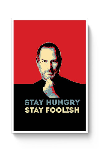 stay hungry stay foolish Steve Jobs Poster Online India