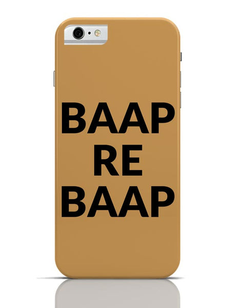 BAAP RE BAAP iPhone 6 6S Covers Cases Online India