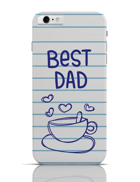 BEST DAD FOR TEA iPhone 6 6S Covers Cases Online India