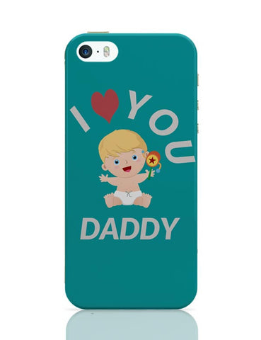 I  LOVE YOU DADDY iPhone Covers Cases Online India