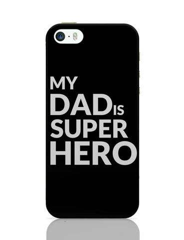 MY DAD IS SUPER HERO iPhone Covers Cases Online India