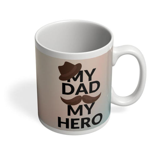 MY DAD MY HERO Coffee Mug Online India